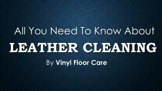 All You Need To Know About Leather Cleaning