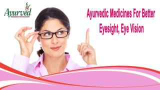 Ayurvedic Medicines For Better Eyesight, Eye Vision