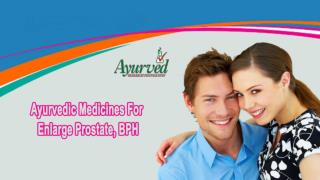 Ayurvedic Medicines For Enlarge Prostate, BPH