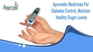 Ayurvedic Medicines For Diabetes Control, Maintain Healthy Sugar Levels