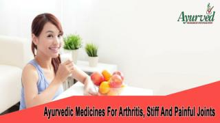 Ayurvedic Medicines For Arthritis, Stiff And Painful Joints