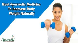 Best Ayurvedic Medicine To Increase Body Weight Naturally