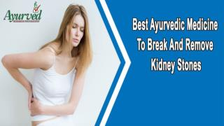 Best Ayurvedic Medicine To Break And Remove Kidney Stones