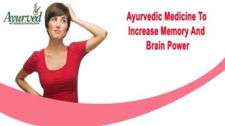 Ayurvedic Medicine To Increase Memory And Brain Power