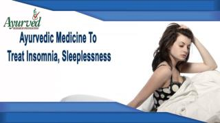 Ayurvedic Medicine To Treat Insomnia, Sleeplessness