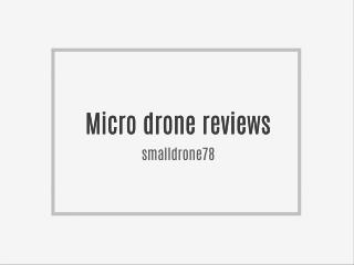 Micro drone reviews