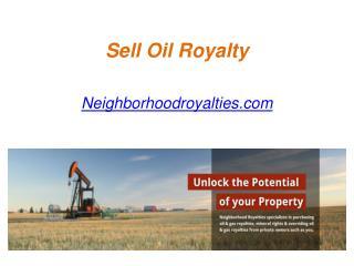 Sell Oil Royalty - Neighborhoodroyalties.com