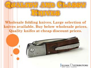 Quality and classy knives