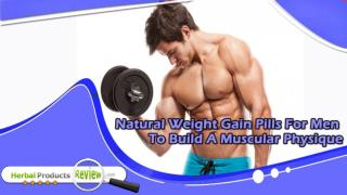 Natural Weight Gain Pills For Men To Build A Muscular Physique