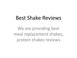 Best Shake Reviews