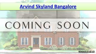 Arvind skyland Bangalore Call @ 9066021610