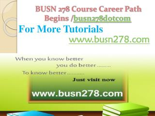 BUSN 278 Course Career Path Begins /busn278dotcom