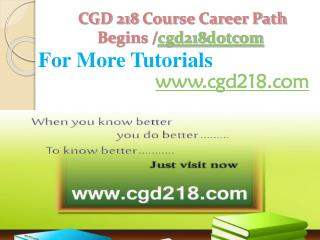 CGD 218 Course Career Path Begins /cgd218dotcom