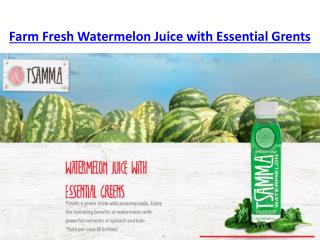 Farm Fresh Watermelon Juice with Essential Grents
