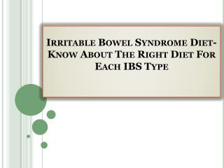 Irritable Bowel Syndrome Diet-Know About The Right Diet For Each IBS Type