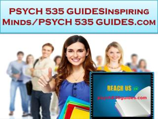 PSYCH 535 GUIDES Real Success/psych535guides.com