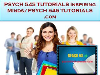PSYCH 545 TUTORIALS Real Success/psych545tutorials.com