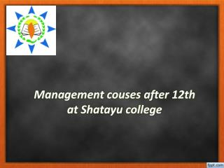 Management couses after 12th at Shatayu college