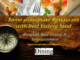 Explore Some passionate Restaurant with best tasting food with Bangkok Best Dining Guide