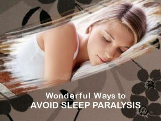 Wonderful Ways to Avoid Sleep Paralysis