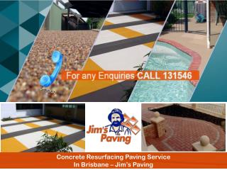 Concrete Resurfacing Paving Service In Brisbane � Jim�s Paving