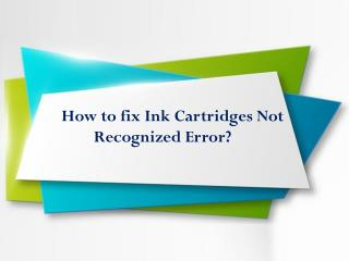 Epson Ink Cartridges - How to Fix Ink Cartridges Cannot Be Recognized Errors?