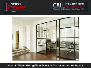 Custom Made Sliding Glass Doors in Brisbane - You're Secure