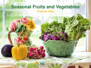 Seasonal Fruits and Vegetables in Chennai