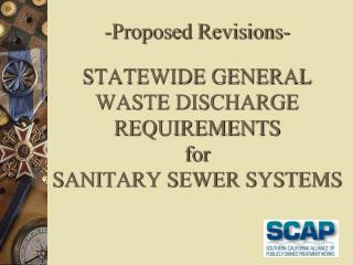-Proposed Revisions-   STATEWIDE GENERAL WASTE DISCHARGE REQUIREMENTS for SANITARY SEWER SYSTEMS