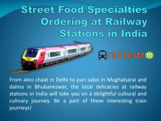 Street Food Specialities Ordering at Railway Stations in India