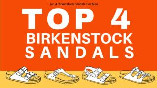 Top 4 Birkenstocks Sandals For Men
