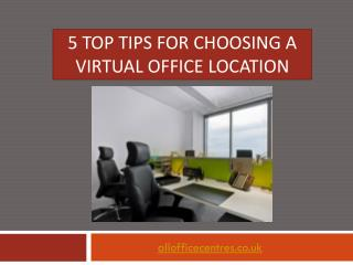 5 Top Tips for Choosing a Virtual Office