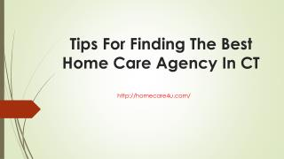 Tips For Finding The Best Home Care Agency In CT