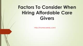 Factors To Consider When Hiring Affordable Care Givers.pptx