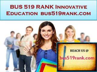 BUS 519 RANK Innovative Education / bus519rank.com
