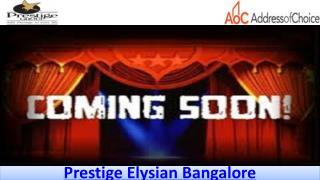 Prestige Elysian Bangalore Call @ 9066021610