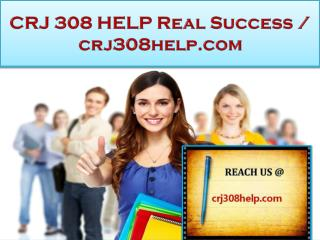 CRJ 308 HELP Real Success / crj308help.com