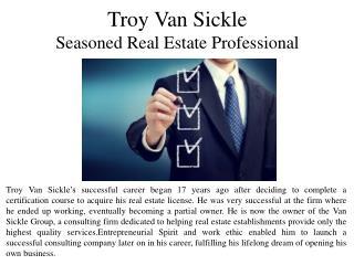 Troy Van Sickle Seasoned Real Estate Professional