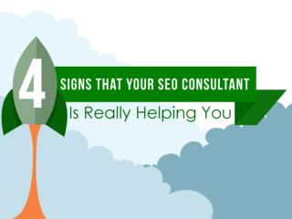 4 Signs that Your SEO Consultant Is Really Helping You
