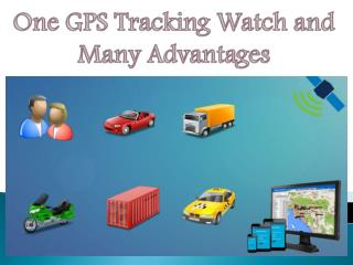 One GPS Tracking Watch and Many Advantages