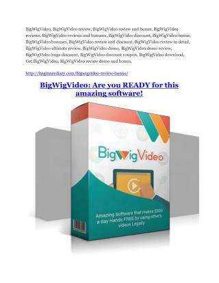 BigWigVideo Review-(GIANT) bonus & discount