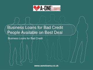 Business Loans for Bad Credit People Available on Best Deal