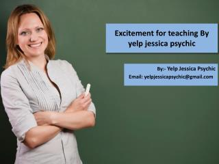 Excitement for teaching by yelp jessica psychic