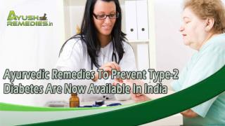 Ayurvedic Remedies To Prevent Type-2 Diabetes Are Now Available In India