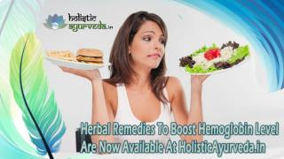 Herbal Remedies To Boost Hemoglobin Level Are Now Available At HolisticAyurveda.in