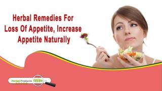Herbal Remedies For Loss Of Appetite, Increase Appetite Naturally