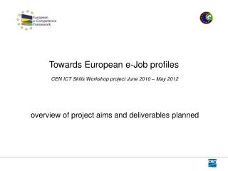 Towards European e-Job profiles   CEN ICT Skills Workshop project June 2010   May 2012