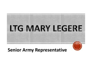 LTG Mary Legere - Senior Army Representative