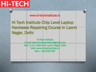 Hi Tech Institute Chip Level Laptop Hardware Repairing Course in Laxmi Nagar, Delhi