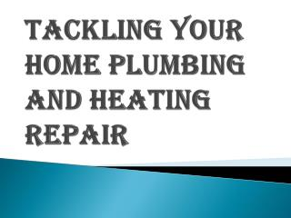 Facing your Home Plumbing and Heating Repair